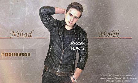 دانلود آهنگ آذربایجانی جدید Nihad Melik به نام Sixilarsan